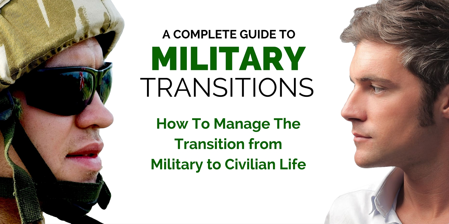How to manage the transition from Military to Civilian Life