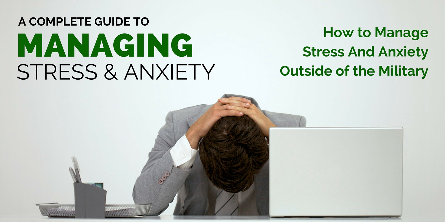 How to manage stress and anxiety outside of the military